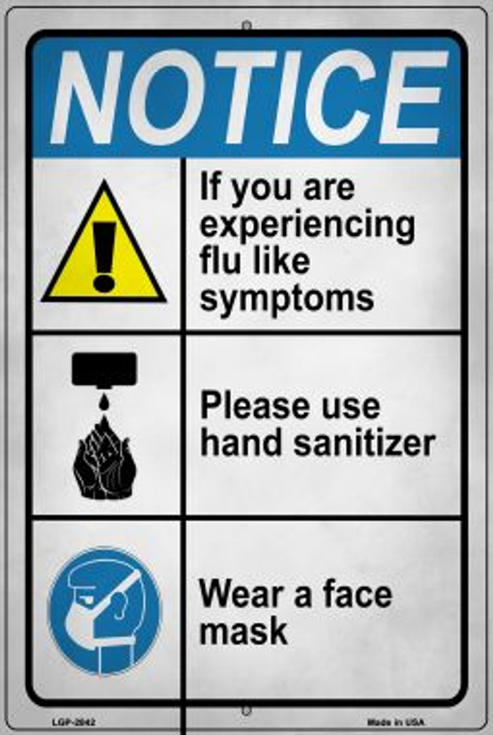 Notice Flu Like Symptoms Wholesale Novelty Metal Large Parking Sign LGP-2842