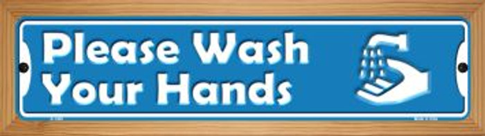 Please Wash Your Hands Wholesale Novelty Wood Mounted Small Metal Street Sign WB-K-1420