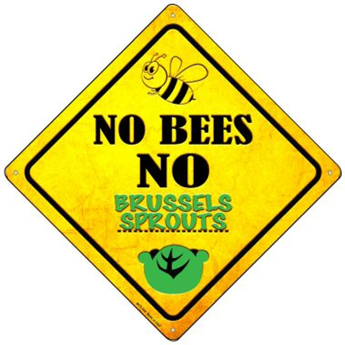 No Bees No Brussels Sprouts Wholesale Novelty Mini Metal Crossing Sign MCX-340
