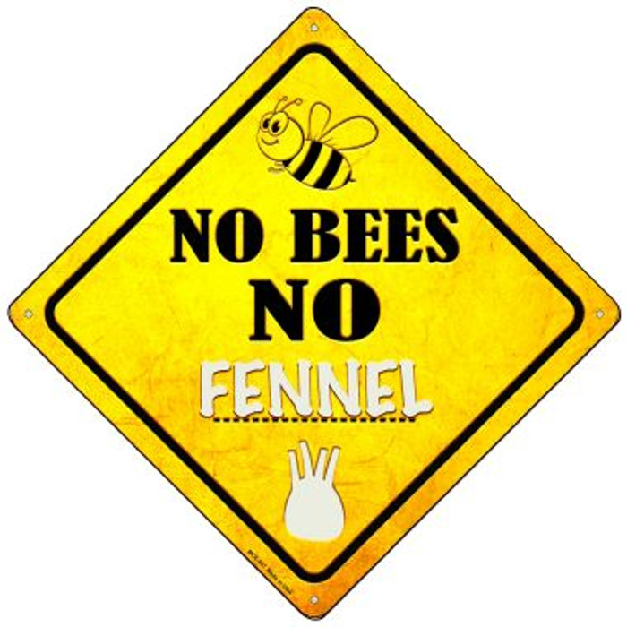 No Bees No Fennel Wholesale Novelty Mini Metal Crossing Sign MCX-347