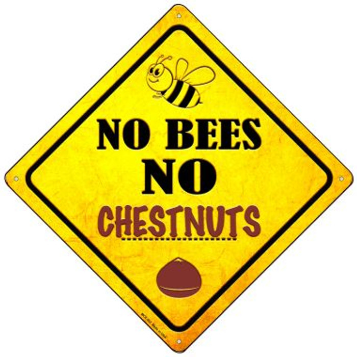 No Bees No Chestnuts Wholesale Novelty Mini Metal Crossing Sign MCX-353