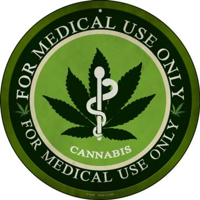 Cannabis For Medical Use Only Wholesale Novelty Metal Circular Sign C-1132