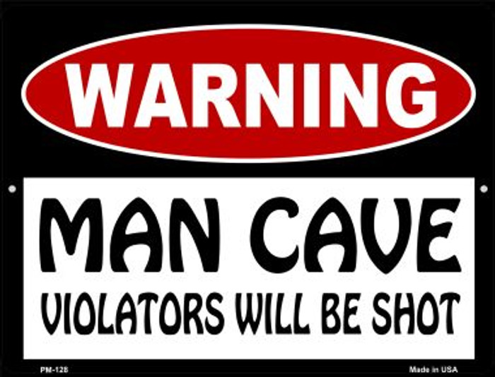 Man Cave Violators Will Be Shot Wholesale Novelty Mini Metal Parking Sign PM-128