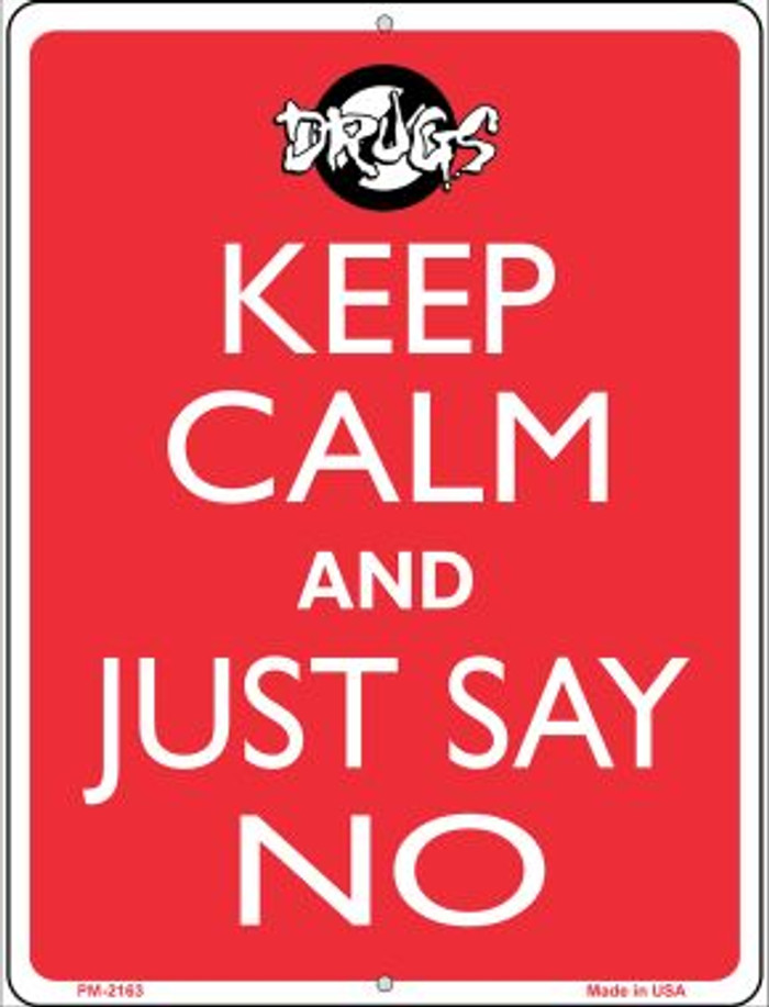 Keep Calm and Just Say No Wholesale Novelty Mini Metal Parking Sign PM-2163