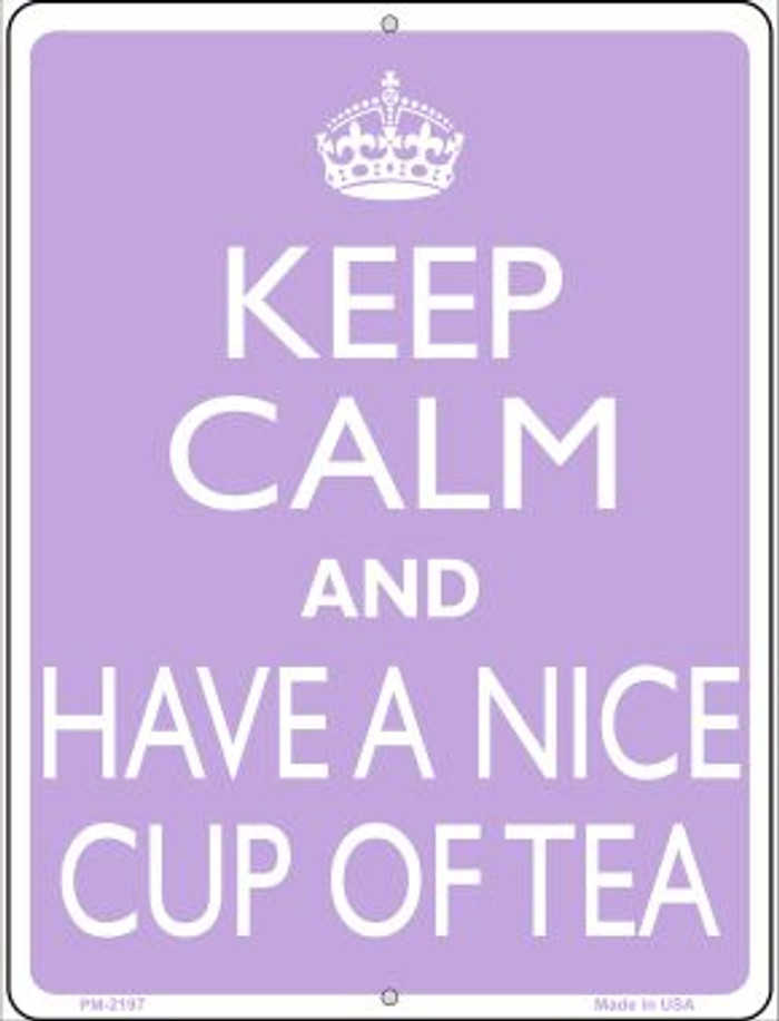 Have A Nice Cup Of Tea Wholesale Novelty Mini Metal Parking Sign PM-2197