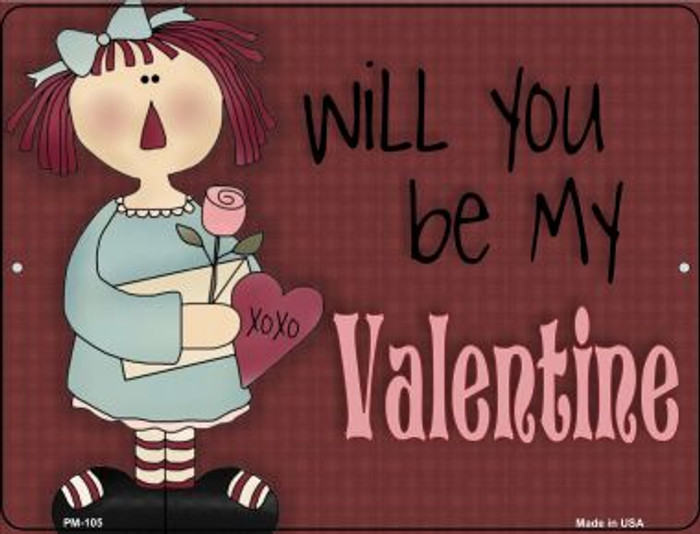 Be My Valentine Wholesale Novelty Mini Metal Parking Sign PM-105