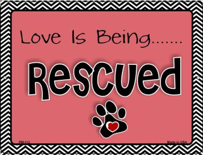 Love Is Being Rescued Wholesale Novelty Mini Metal Parking Sign PM-113