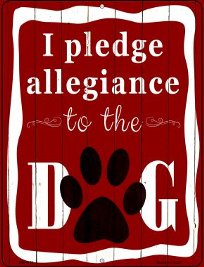 I Pledge Allegiance To The Dog Wholesale Novelty Mini Metal Parking Sign PM-1191