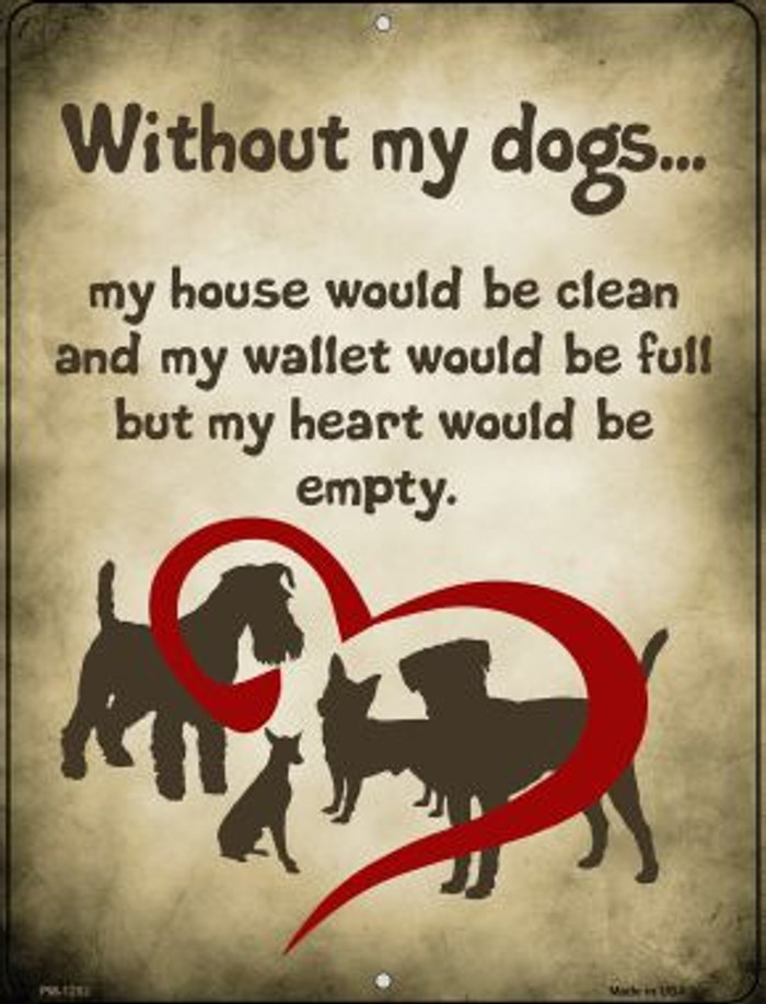 Without My Dogs Wholesale Novelty Mini Metal Parking Sign PM-1262