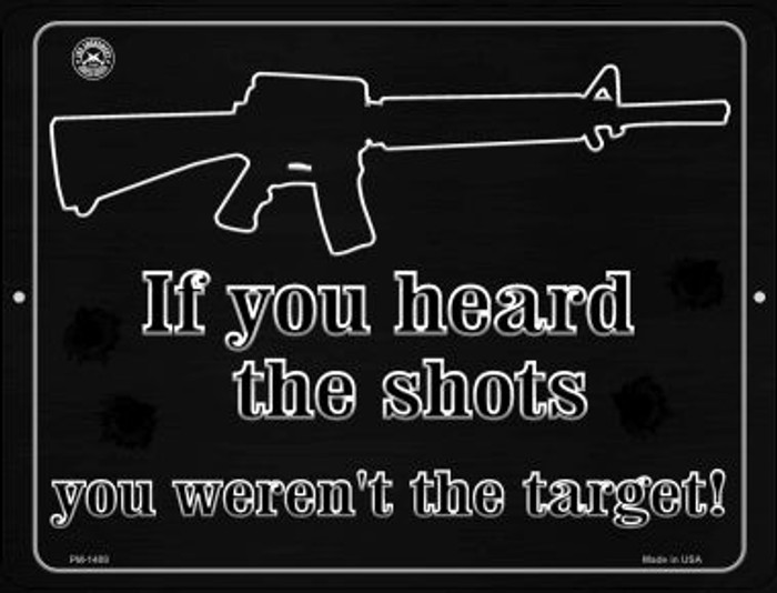 If You Heard The Shot - You Werent The Target Wholesale Novelty Mini Metal Parking Sign PM-1488