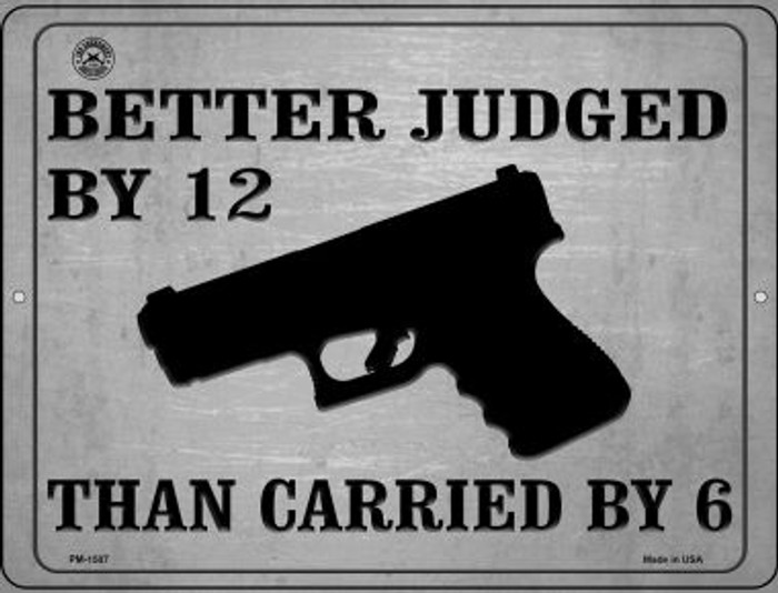 Better Judged By 12 Than Carried By 6 Wholesale Novelty Mini Metal Parking Sign PM-1507