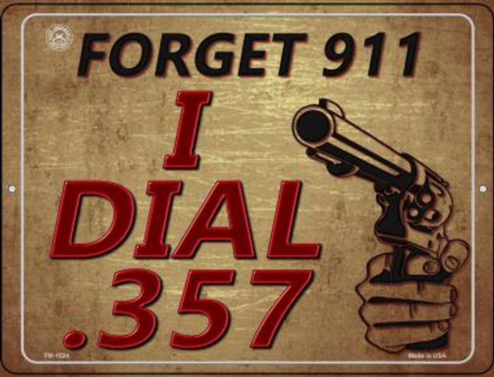 Forget 911 I Dial 357 Wholesale Novelty Mini Metal Parking Sign PM-1524