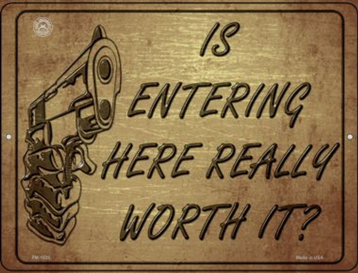 Is Entering Here Really Worth It Wholesale Novelty Mini Metal Parking Sign PM-1525
