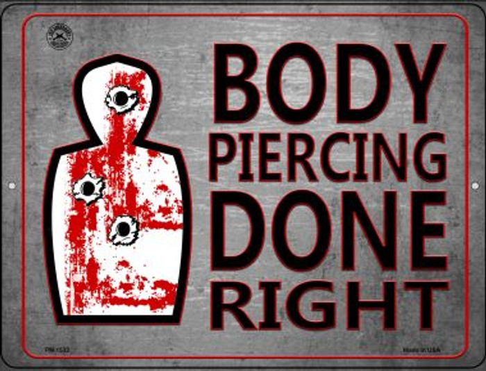 Body Piercing Done Right Wholesale Novelty Mini Metal Parking Sign PM-1532