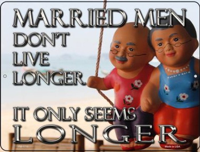 Married Men Dont Live Longer Wholesale Novelty Mini Metal Parking Sign PM-1719