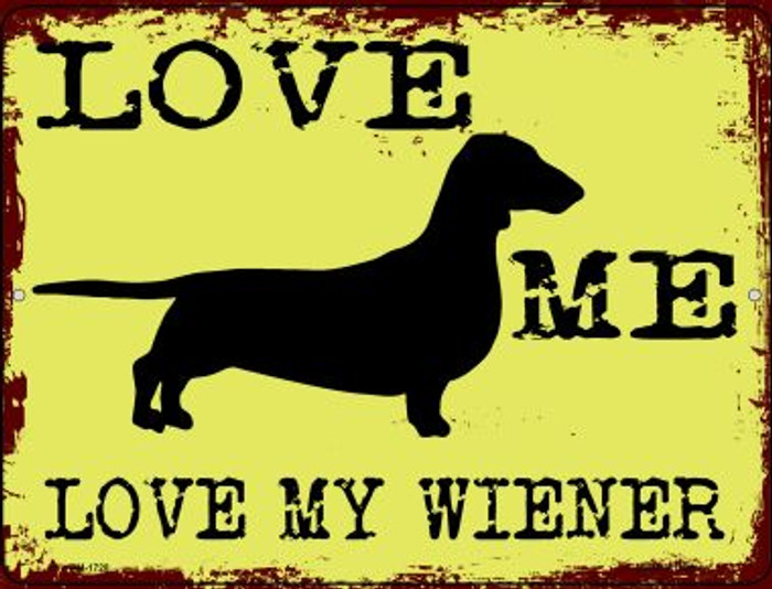 Love Me Love My Wiener Wholesale Novelty Mini Metal Parking Sign PM-1728