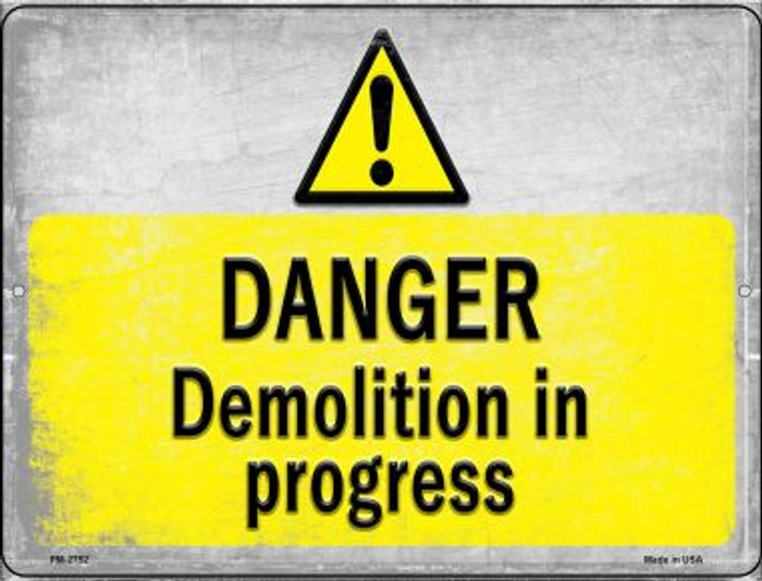 Danger Demolition in Progress Wholesale Novelty Mini Metal Parking Sign PM-2752