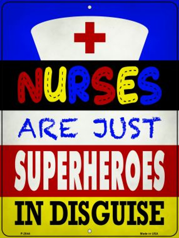 Nurses Are Superheroes In Disguise Wholesale Novelty Metal Parking Sign P-2844