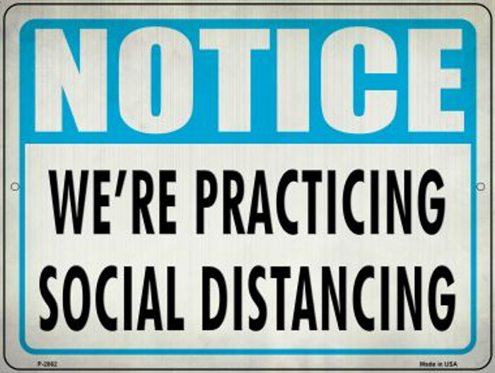 We Practice Social Distancing Wholesale Novelty Metal Parking Sign P-2862