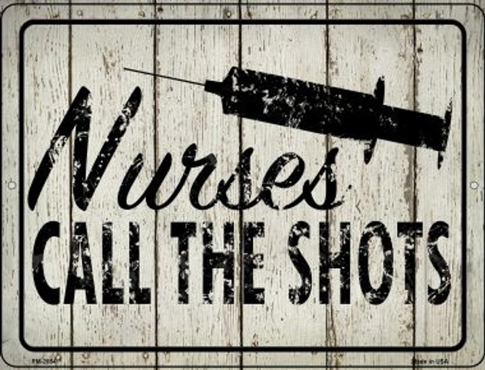 Nurses Call The Shots Wholesale Novelty Metal Mini Parking Sign PM-2854