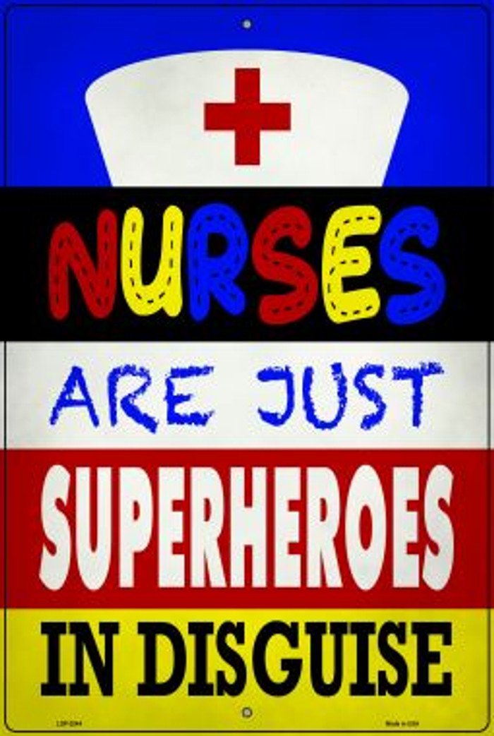 Nurses Are Superheroes In Disguise Wholesale Novelty Metal Large Parking Sign LGP-2844