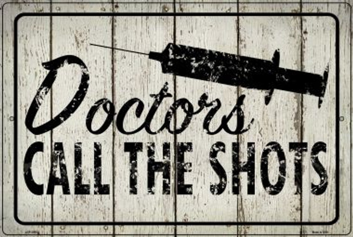 Doctors Call The Shots Wholesale Novelty Metal Large Parking Sign LGP-2855