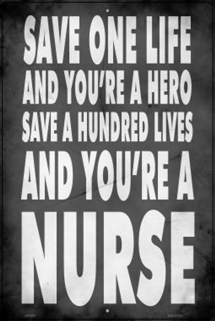 Nurses Save a Life Wholesale Novelty Metal Large Parking Sign LGP-2857