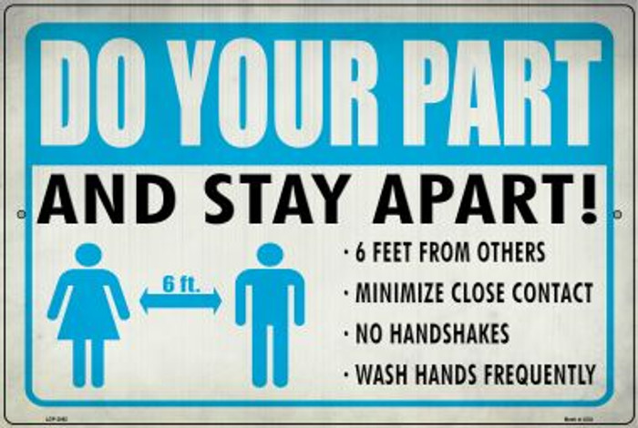 Do Your Part, Stay Apart Wholesale Novelty Metal Large Parking Sign LGP-2865