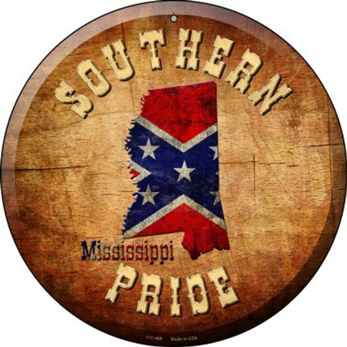 Southern Pride Mississippi Wholesale Novelty Small Metal Circular Sign UC-488