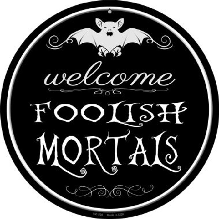 Welcome Mortals Wholesale Novelty Small Metal Circular Sign UC-505