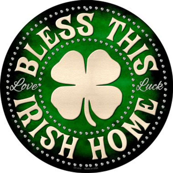 Bless This Irish Home Wholesale Novelty Small Metal Circular Sign UC-610