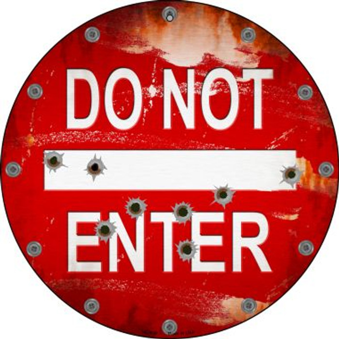 Do Not Enter Rusty with Bullet Holes Wholesale Novelty Small Metal Circular Sign UC-808