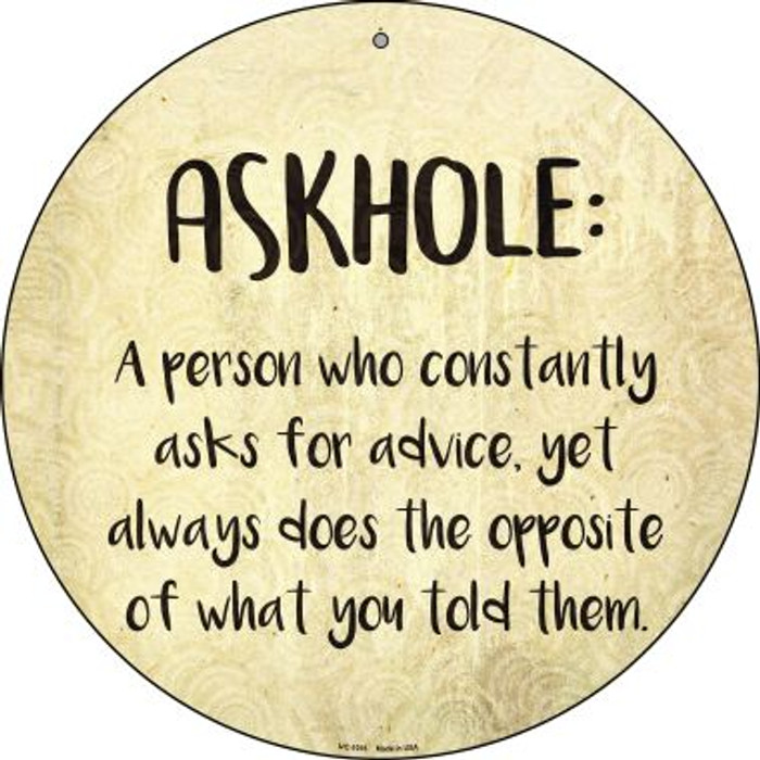 Askhole Definition Wholesale Novelty Small Metal Circular Sign UC-1016