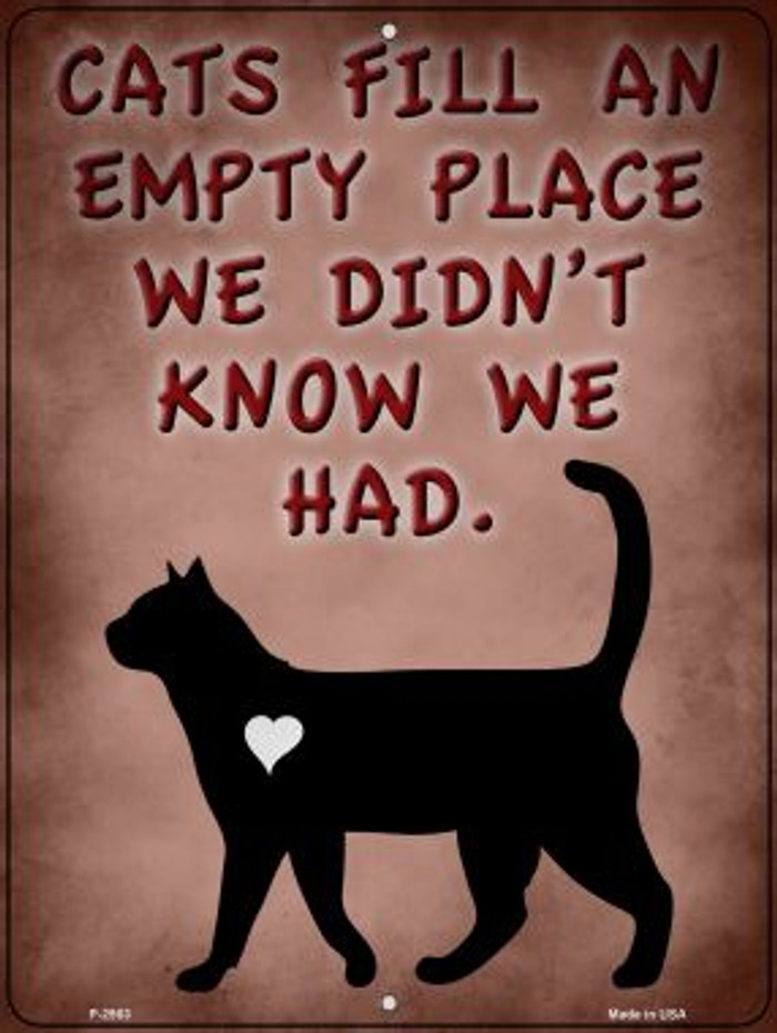 Cats Fill An Empty Place Wholesale Novelty Metal Parking Sign P-2963