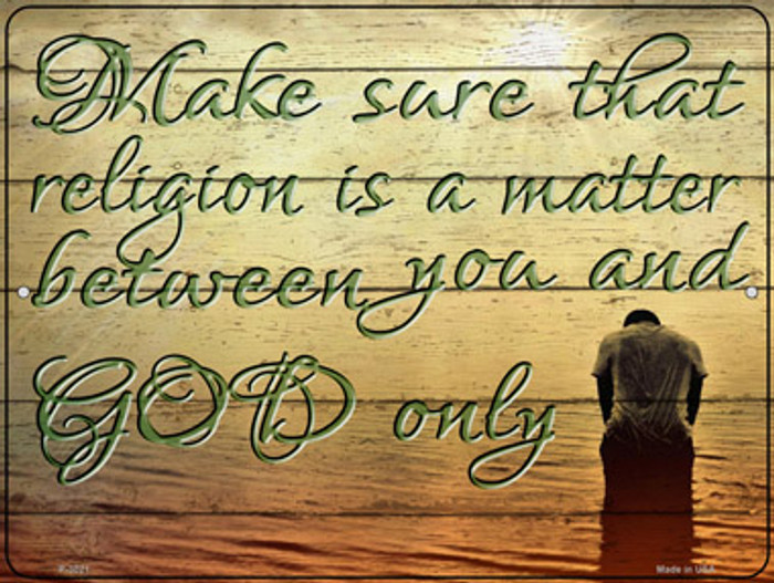 Between You And God Only Wholesale Novelty Metal Parking Sign P-3021