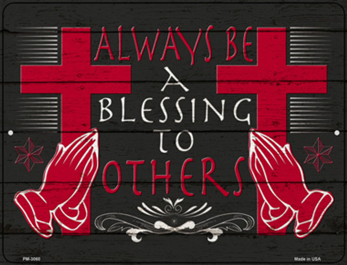 Always Be A Blessing To Others Wholesale Novelty Mini Metal Parking Sign PM-3060