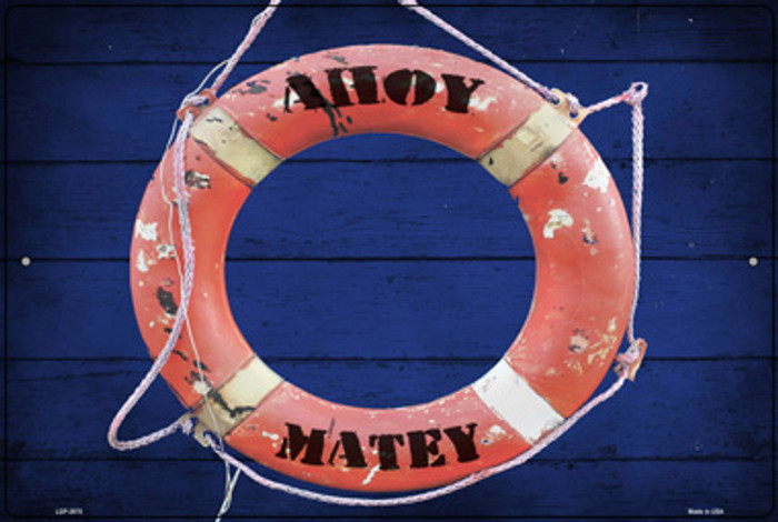 Ahoy Matey Wholesale Novelty Large Metal Parking Sign LGP-2975