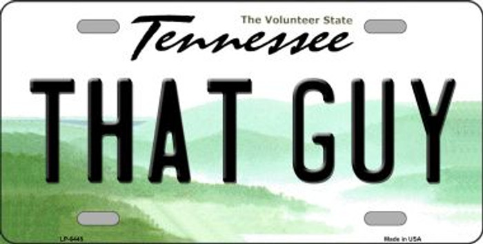 That Guy Tennessee Novelty Wholesale Metal License Plate
