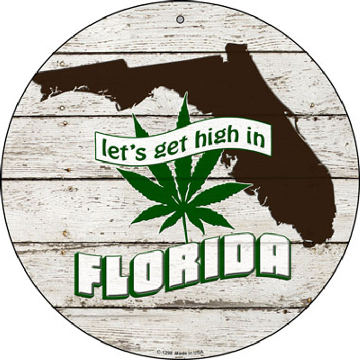 Lets Get High In Florida Wholesale Novelty Metal Circle C-1298