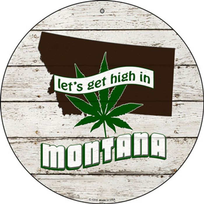 Lets Get High In Montana Wholesale Novelty Metal Circle C-1315