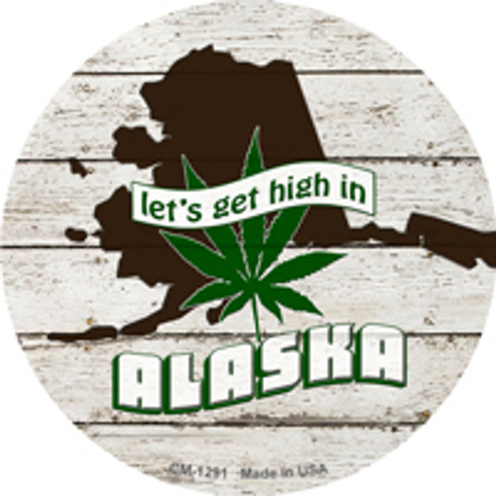 Lets Get High In Alaska Wholesale Novelty Metal Circle Magnet CM-1291