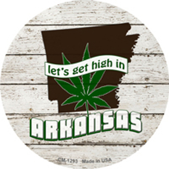 Lets Get High In Arkansas Wholesale Novelty Metal Circle Magnet CM-1293