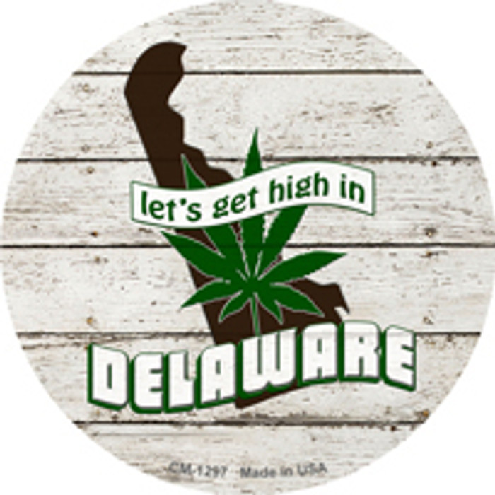 Lets Get High In Delaware Wholesale Novelty Metal Circle Magnet CM-1297