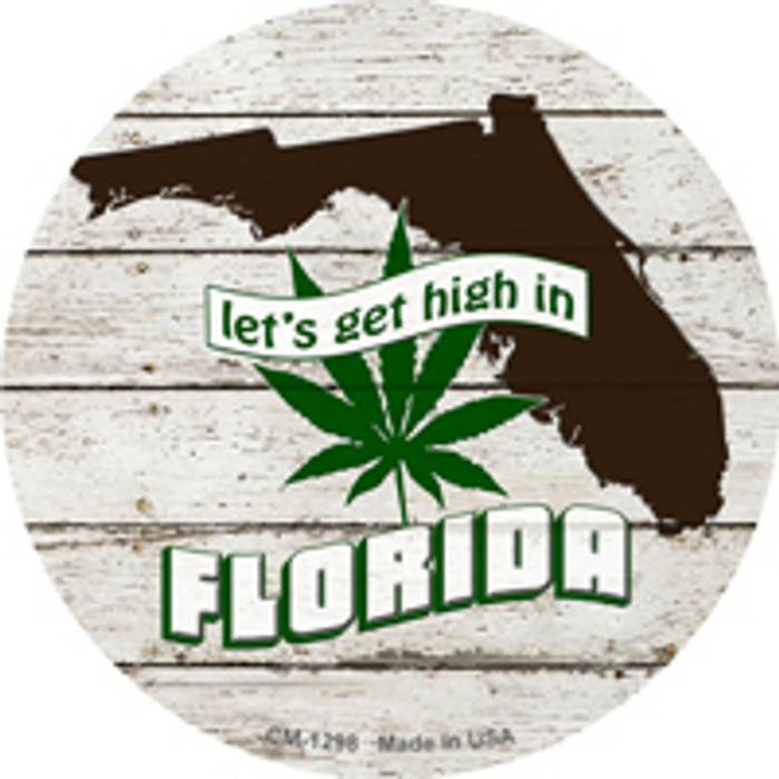 Lets Get High In Florida Wholesale Novelty Metal Circle Magnet CM-1298