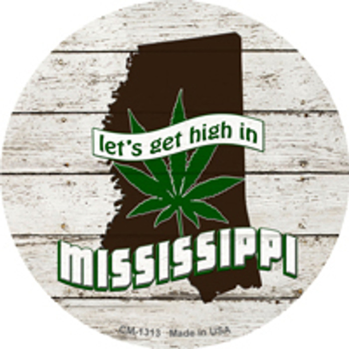 Lets Get High In Mississippi Wholesale Novelty Metal Circle Magnet CM-1313