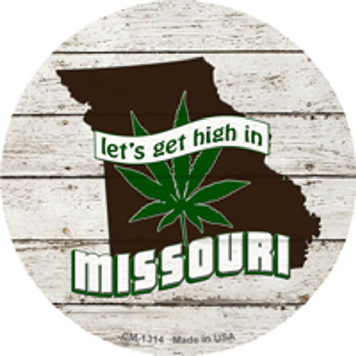 Lets Get High In Missouri Wholesale Novelty Metal Circle Magnet CM-1314