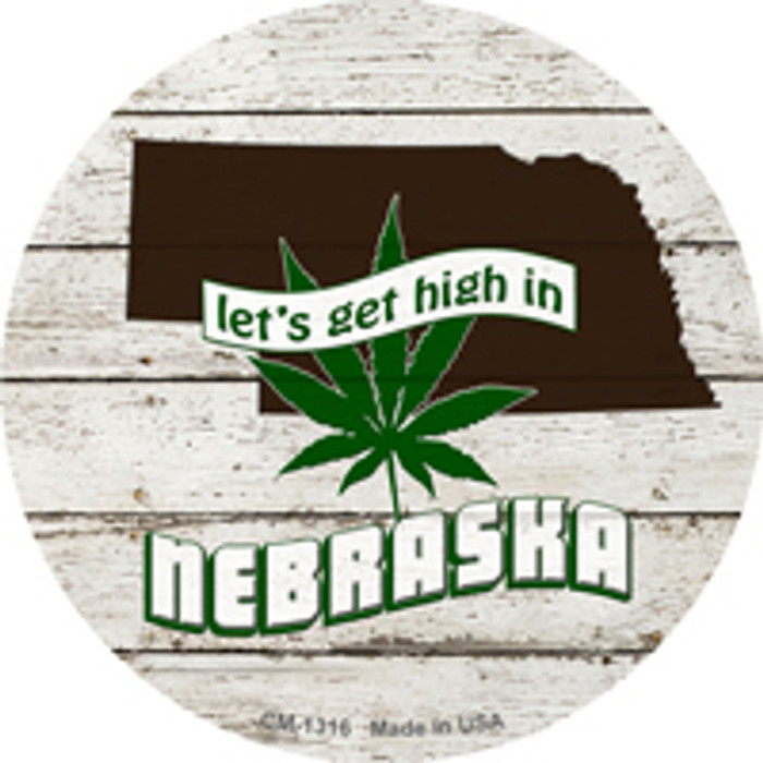 Lets Get High In Nebraska Wholesale Novelty Metal Circle Magnet CM-1316