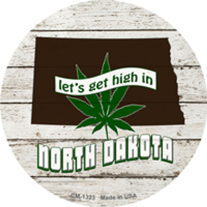 Lets Get High In North Dakota Wholesale Novelty Metal Circle Magnet CM-1323