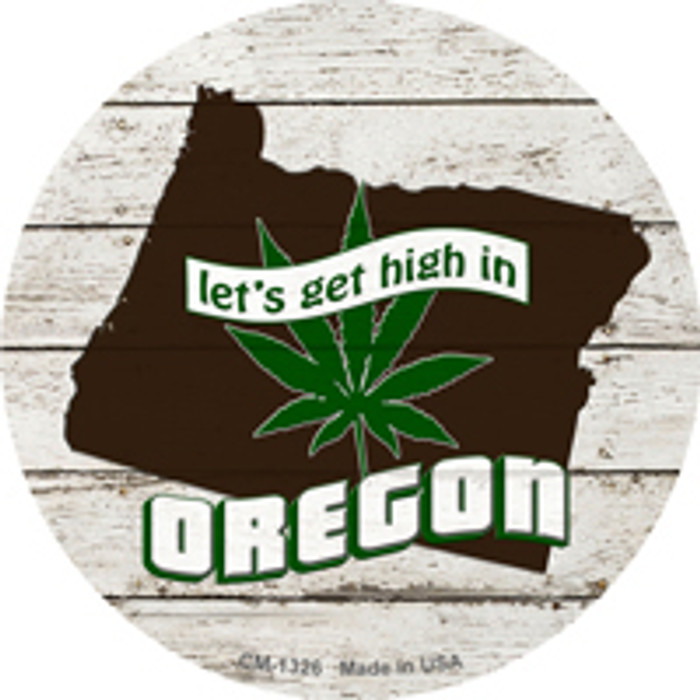 Lets Get High In Oregon Wholesale Novelty Metal Circle Magnet CM-1326