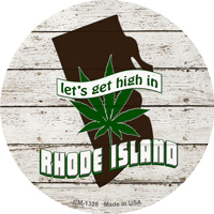 Lets Get High In Rhode Island Wholesale Novelty Metal Circle Magnet CM-1328